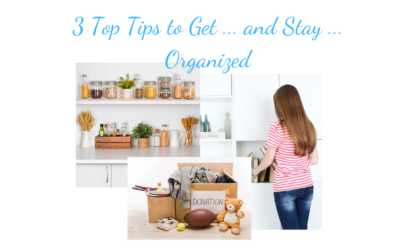3 Top Tips to get organized